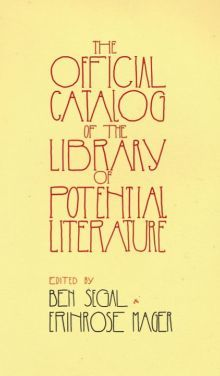 The Official Catalog of the Library of Potential Literature by Ben Segal