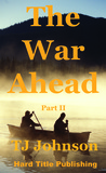 The War Ahead - Part II
