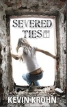 Severed Ties (Volume I)