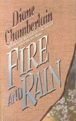 Fire and Rain by Diane Chamberlain
