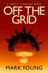 Off the Grid (Gerrit O'Rourke, #1)