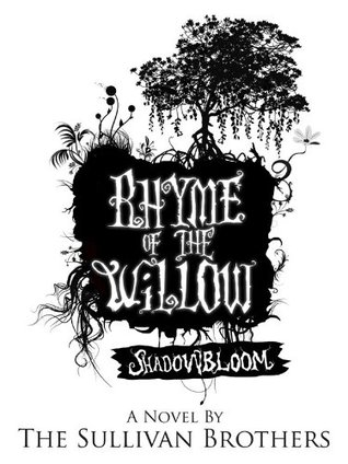 Shadowbloom (Rhyme of the Willow, #1)
