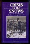 Crisis In The Snows   Russia Confronts Napoleon:  The Eylau Campaign 1806 1807