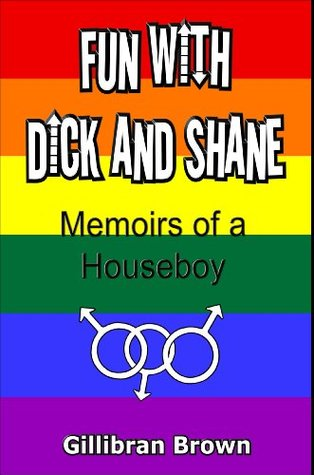 Fun with Dick and Shane by Gillibran Brown