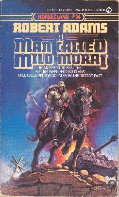 A Man Called Milo Morai (Horseclans, #14)
