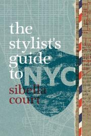 A Stylist's Guide To Nyc by Sibella Court