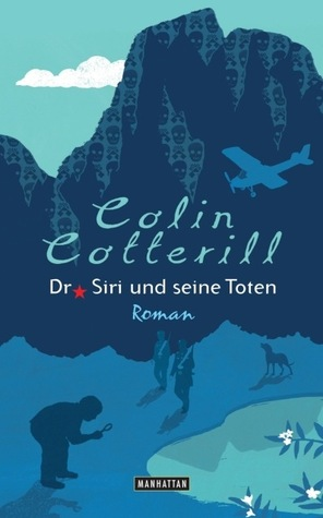 Dr. Siri und seine Toten by Colin Cotterill