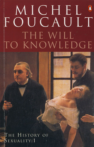 The Will to Knowledge by Michel Foucault