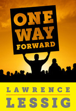 One Way Forward by Lawrence Lessig