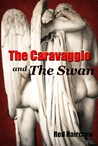 The Caravaggio and The Swan