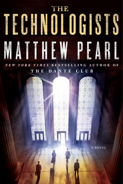 The Technologists by Matthew Pearl