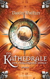 Die Kathedrale der verlorenen Dinge (The Agora Trilogy #2)