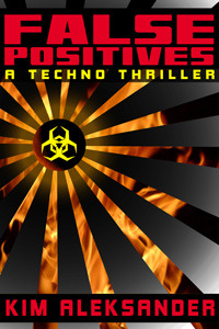 False Positives: A Techno Thriller