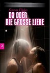 Du oder die groe Liebe