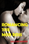 Romancing the Mob Boss by Mallory Monroe