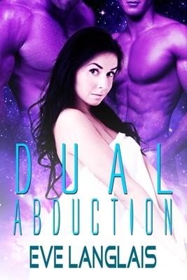 Dual Abduction (Alien Abduction, #3)