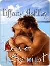 Love Script by Tiffany Ashley