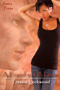 A Friend and a Lover by Tressie Lockwood