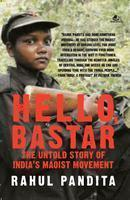 Hello, Bastar - The Untold Story of India's Maoist Movement