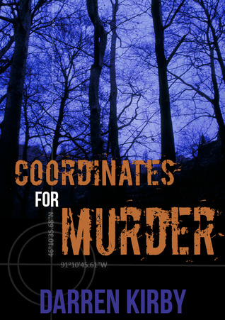 Coordinates For Murder by Darren Kirby