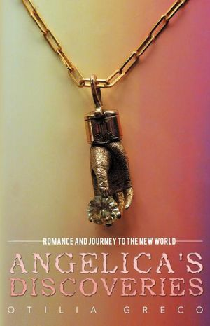 Angelica's Discoveries: Romance and Journey to the New World