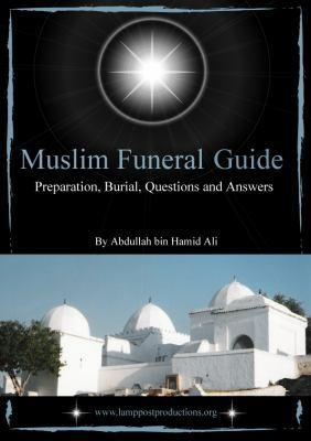 Muslim Funeral Guide: Preparation, Burial, Questions and Answers