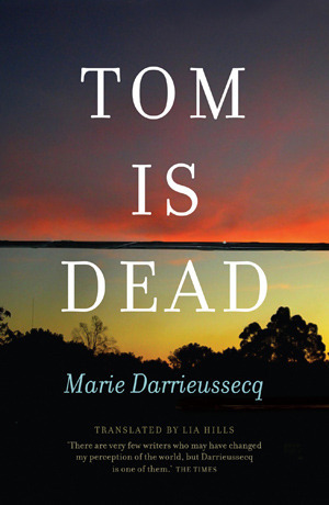 Tom Is Dead by Marie Darrieussecq