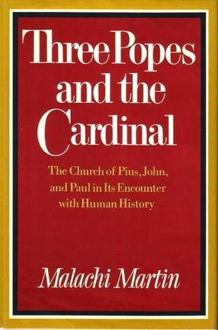 Three Popes and the Cardinal: The Church of Pius, John, and Paul in Its Encounter with Human History