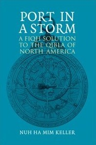 Port In A Storm: A Fiqh Solution To The North American Qibla