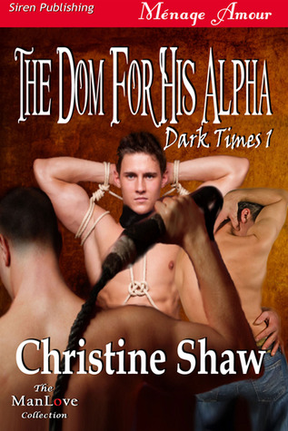 The Dom for His Alpha by Christine Shaw
