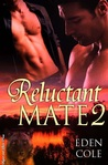 Reluctant Mate 2