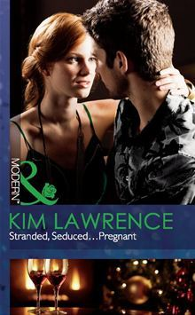 Stranded, Seduced...Pregnant by Kim Lawrence