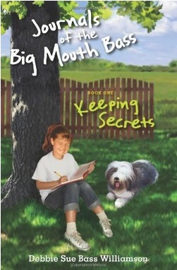 Journals of the Big Mouth Bass, Book One by Debbie Williamson