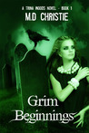 Grim Beginnings : A Trina Woods Novel