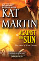 Against the Sun by Kat Martin