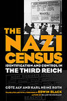 The Nazi census : identification and control in the Third Reich