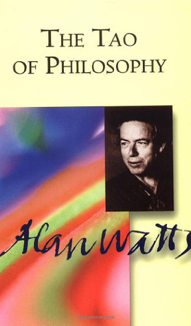 The Tao of Philosophy by Alan W. Watts