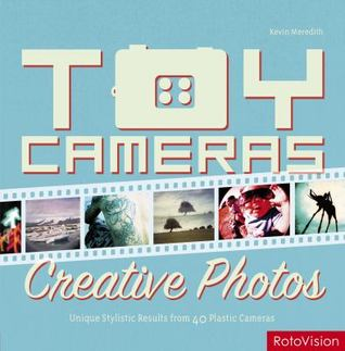 Toy Cameras: Creative Photos