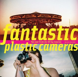 Fantastic Plastic Cameras by Kevin Meredith