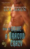 How to Drive a Dragon Crazy (The Dragon Kin, #6)