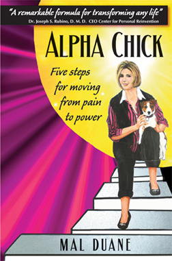 Alpha Chick-Five Steps for Moving from Pain to Power by Mal Duane