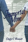 Immortal Mine by Cindy C. Bennett