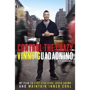 Control the Crazy: My Plan to Stop Stressing, Avoid Drama, and Maintain Inner Cool