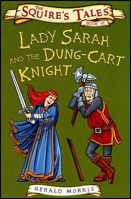 Lady Sarah And The Dung Cart Knight (Squire's Tales)
