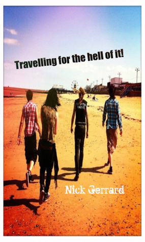 Travelling for the Hell of it