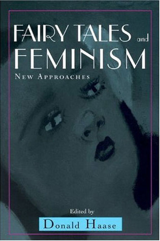 Fairy Tales and Feminism by Donald Haase
