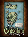 A Consortium of Worlds #2