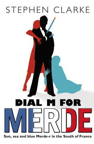 Dial M For Merde by Stephen Clarke