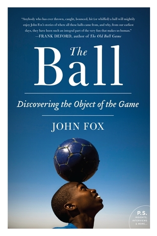 The Ball: Discovering the Object of the Game