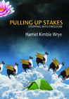 Pulling Up Stakes: Stepping into Freedom